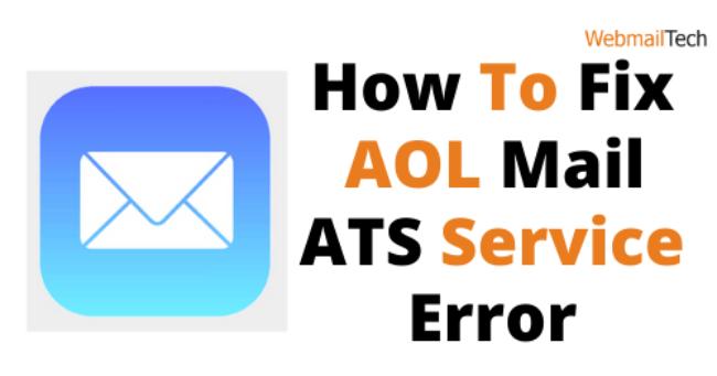 How Do I Fix AOL Mail ATS Service Error?