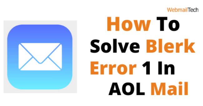 How To Solve Blerk Error 1 In AOL Mail