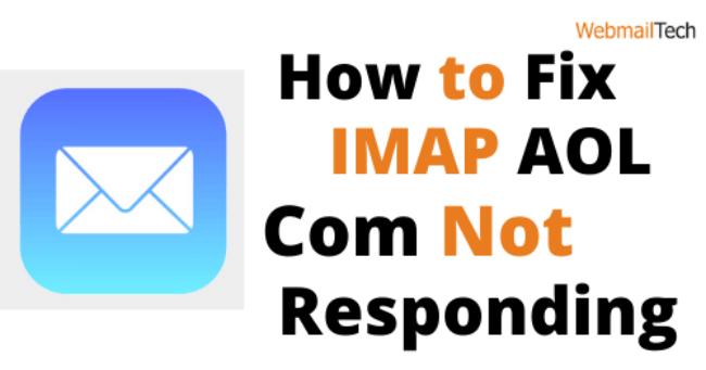 How to Fix IMAP AOL Com Not Responding
