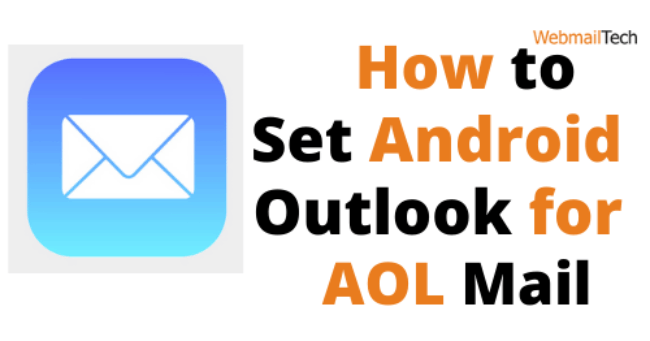 How Do I Set Up AOL Mail in Android Outlook?